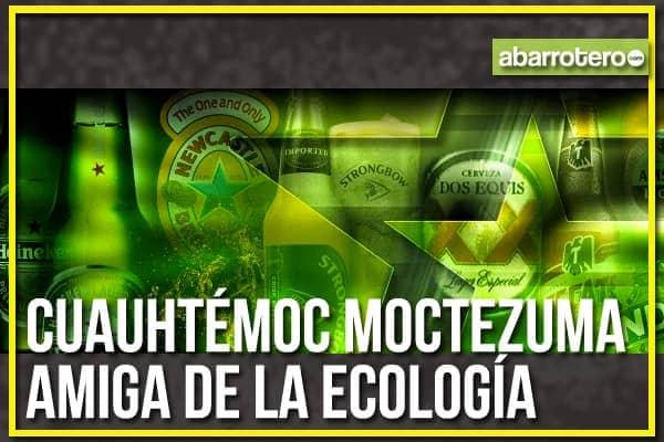 Cervezera Cuauhtémoc Moctezuma ya se sumó a la ecología del planeta para eventos sociales